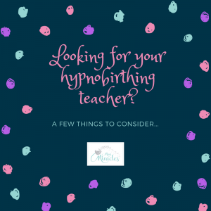 Choosing a hypnobirthing or antenatal teacher can be a daunting process!