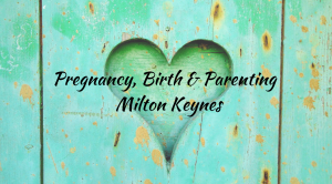 Pregnancy, Birth & Parenting Milton Keynes