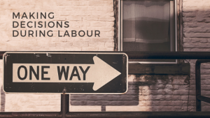 Making decisions in labour